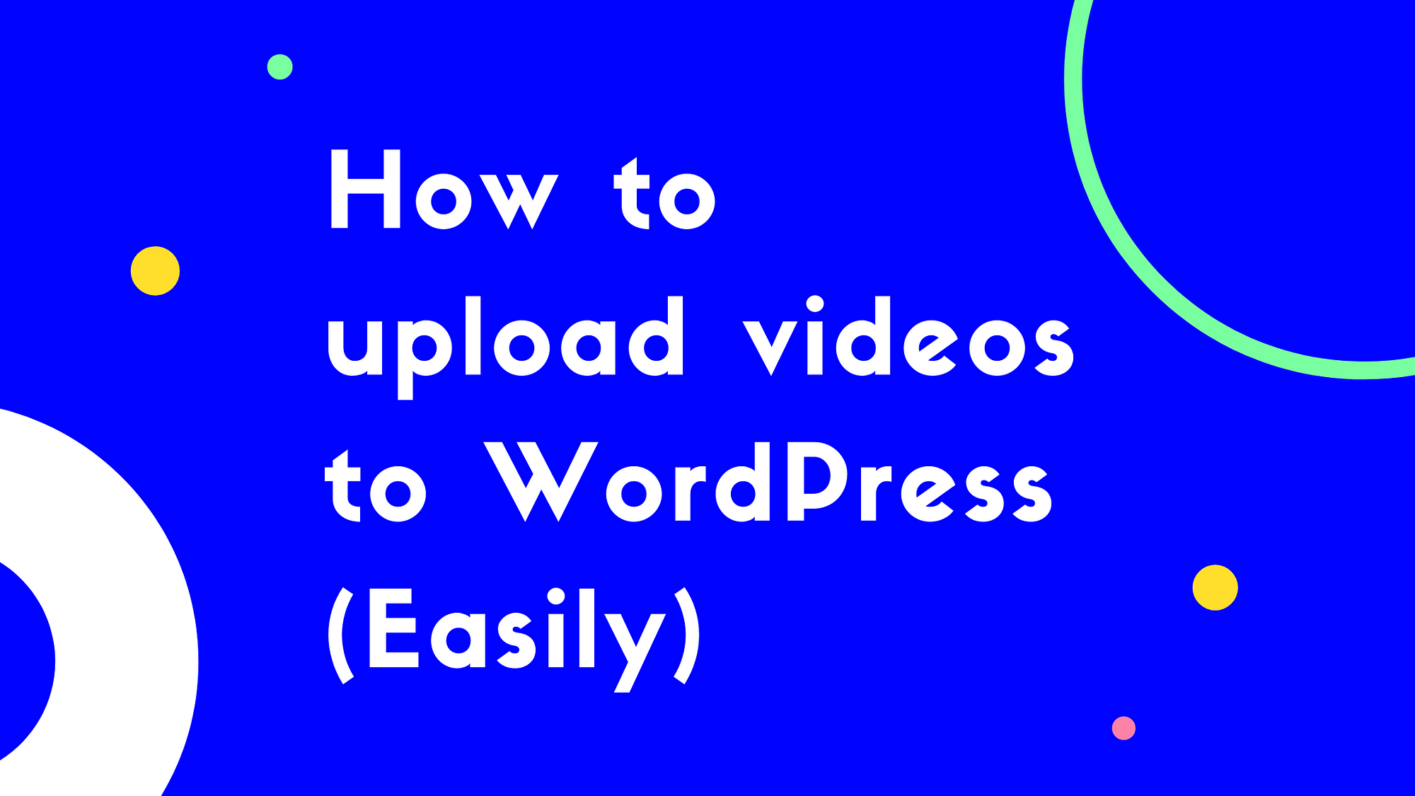 How to upload videos to WordPress