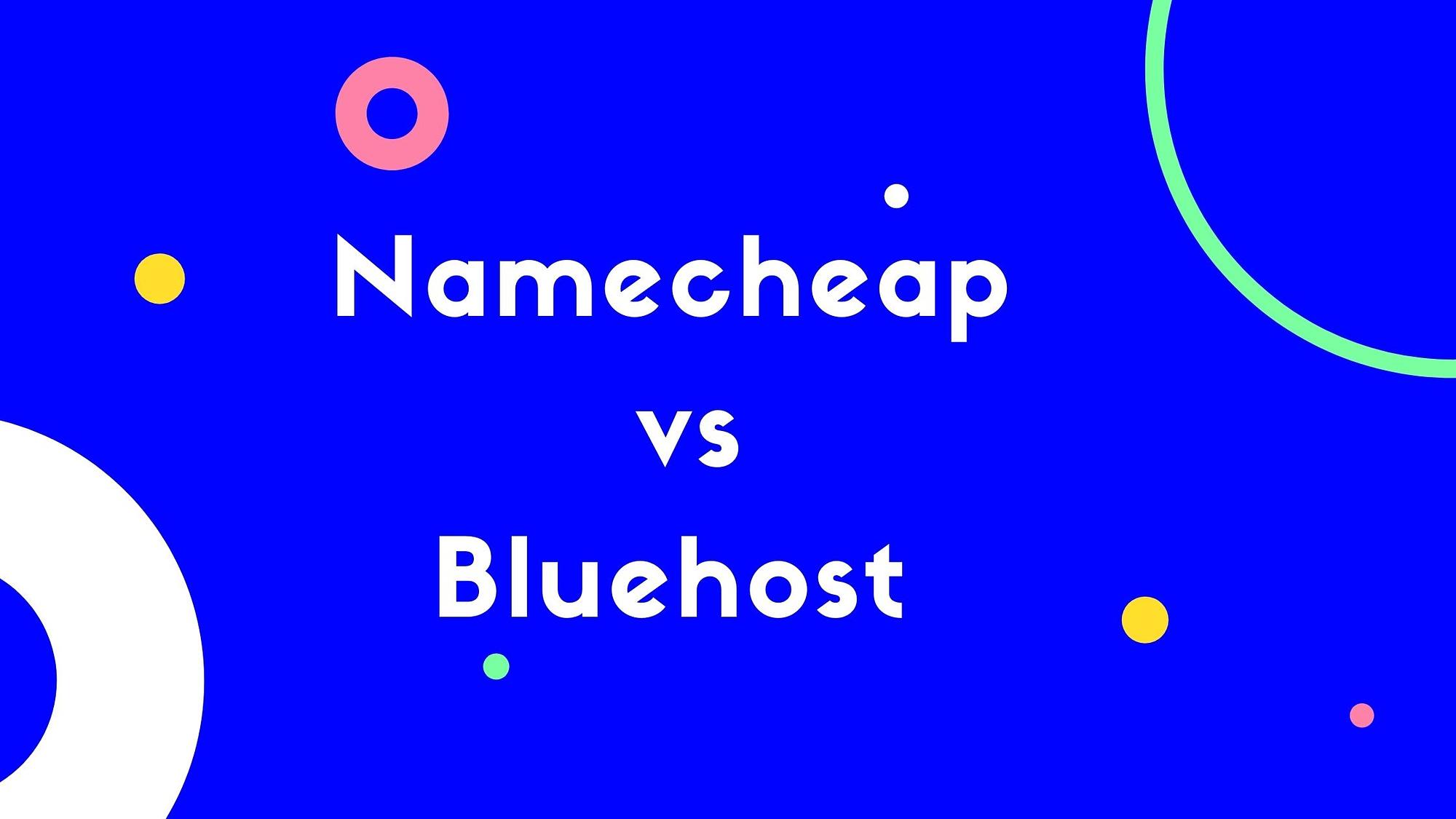 Namecheap vs Bluehost Featured Image